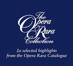 The Opera Rara Collection Vol 1