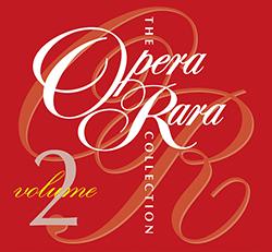 The Opera Rara Collection Vol 2